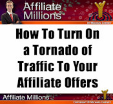 Product picture How To Turn On a Tornado of Traffic To Your Affiliate Offers